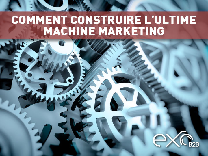 comment-construire-ultime-machine-marketing