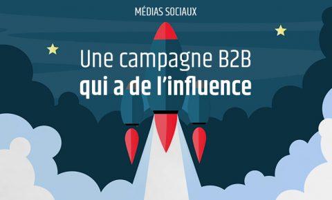 Une campagne B2B qui a de l'influence