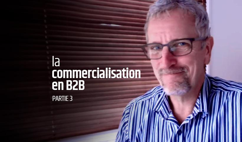 La commercialisation en B2B - Partie 3
