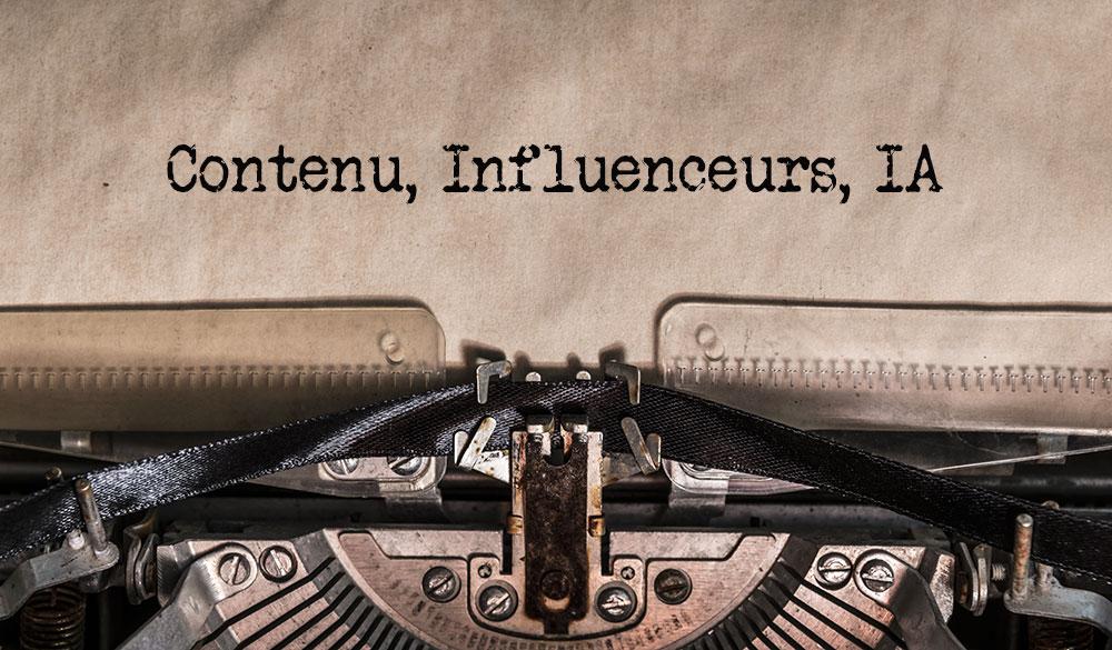 Tendances 2019 Contenu Influenceurs IA