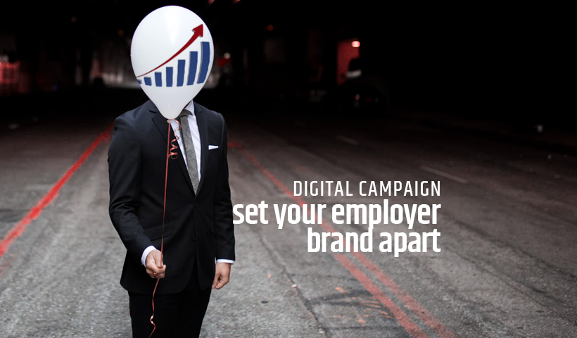 A digital campaign to set your employer brand apart