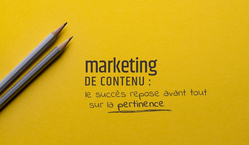 Marketing de contenu succès pertinence